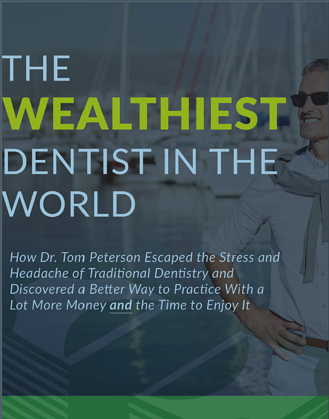 The Wealthiest Dentist in the World